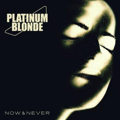 platinum blonde now & never